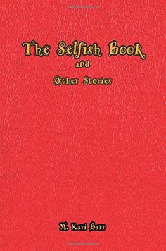 Mohitness {मोहितपन} - The Selfish Book and Other Stories (Anthology)