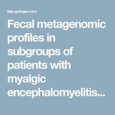 Fecal metagenomic profiles in subgroups of patients with myalgic encephalomyelitis/chronic fatigue syndrome | SpringerLink
