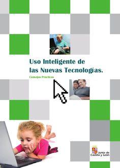 Uso Inteligente de las Nuevas Tecnologías. Consejos Prácticos Estrategia Regional para la Sociedad Digital del Conocimient...