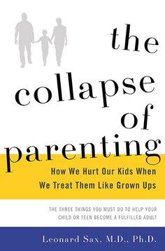 Collapse of Parenting book  Leonard Sax, M.D., Ph.D.