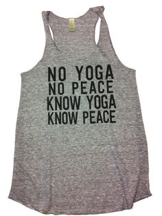 Know Yoga Tank. Okay, seriously after one class I totally understand this. So excited to continue and learn more!