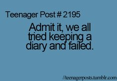 Teenager Post... so true