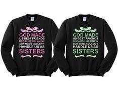 God Made Us Best Friends Girl BFFS Sweatshirts