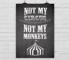 Print A4 ot my circus, not my monkeys