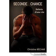Boulimique des livres: Mon avis sur Seconde chance - débris d'une vie de ...