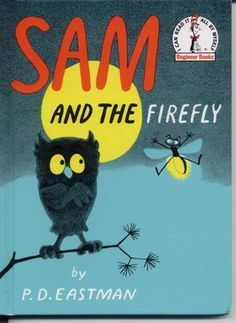 sam and the firefly  - source: http://drawn.ca/archive/tag/pd-eastman/