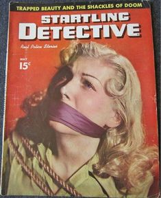 Startling Detective - May, 1948 Pulp Fiction Art, Pulp Art, Damsels In Peril, Pulp Magazine, Magazine Covers, Adventure Magazine, Ladybird Books, True Detective, Women Ties