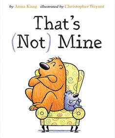 Enter to #win a copy of That's (Not) Mine (Two Lions, 2015), written by Anna Kang and illustrated by Christopher Weyant; & adorable full-color poster. Ends 10/6 http://www.thechildrensbookreview.com/weblog/2015/09/thats-not-mine-by-anna-kang-and-christopher-weyant-book-giveaway.html