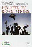 L'Égypte en révolutions / sous la direction de Bernard Rougier et Stéphane Lacroix http://boreal.academielouvain.be/lib/item?id=chamo:1842642&theme=UCL