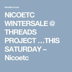 NICOETC WINTERSALE @ THREADS PROJECT …THIS SATURDAY – Nicoetc