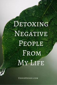 Detoxing negative people from my life for mental health month.