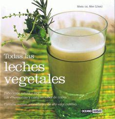 """Las leches vegetales constituyen una alternativa saludable y sabrosa a las leches animales. El libro """"Todas las leches vegetales"""" de María del Mar Gómez es un compendio de más de 50 recetas de leches vegetales...."""