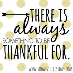 There is ALWAYS something to be THANKFUL for. Motivating Mother – Julie Clark