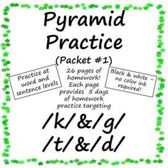 Created by LyndaSLP123:  Pyramid Practice for Articulation #1 (targeting /k/,/g/,/t/,/d/) allows you to provide daily articulation homework (over 5 days) with only one piece of paper.  This packet contains pictures to help non-readers practice.  Entire packet is black & white - no color ink needed!  Contains 26 pages of homework.