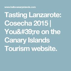 Tasting Lanzarote: Cosecha 2015 | You're on the Canary Islands Tourism website.