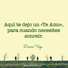 """Aquí te dejo un """"Te amo"""", para cuando necesites sonreír. #amor #love"""