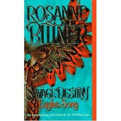 Eagle's Song (Savage Destiny, final book, number 7, in series)