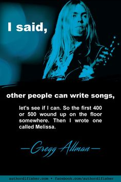 "Gregg Allman was a singer-songwriter, musician, frontman for the Allman Brothers Band, and successful solo artist. He played the song ""Melissa"" at his brother Duane's funeral—it was Duane's favorite song. Writing Quotes, Writing Tips, Writing Prompts, Journal Prompts, Muse Quotes, Band Quotes, Hi Brother, The Jam Band, Allman Brothers"