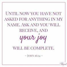 Bible Quotes About Faith, Inspirational Bible Quotes, Faith Quotes, Quotes About Joy, Happy Scripture, Bible Scriptures, John 16 24, Joy Quotes, Miracle Prayer