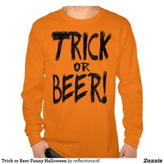 Trick or Beer Funny Halloween Shirts