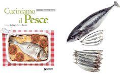 Cuciniamo il pesce. Ricette e non solo, di triglie, pescespada, sogliole e sardine. - Piattoforte