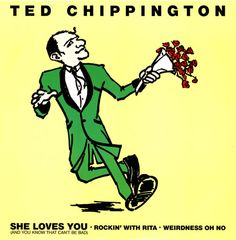 """Ted Chippington - She Loves You (And You Know That Can't Be Bad) 12"""""""