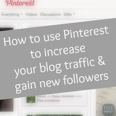 Easy ways to use pinterest to increase your blog traffic and find new followers