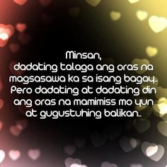 Inspirational Tagalog Love Quotes and Sayings with images and pictures. Funny and true love tagalog quotes for her and for him. Love quotes for all! Love Sayings, Love Quotes With Images, Best Love Quotes, Quotes Images, Pinoy Quotes, Tagalog Love Quotes, Song Quotes, Movie Quotes, Hugot Lines
