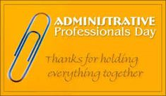 #THANKYOU ❤ NATIONAL ADMINISTRATIVE PROFESSIONALS' DAY APRIL 26, 2017 