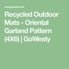 Recycled Outdoor Mats - Oriental Garland Pattern (4X6) | GoWesty