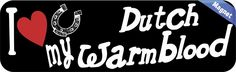 10inx3in I Love My Dutch Warmblood Magnet Car Vinyl Magnetic Truck Magnets