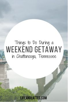 Looking for the perfect weekend getaway? Check out all of these fun things to do in Chattanooga, Tennessee! Life & Lattes | Travels | Wedding Weekend | Southern Hospitality