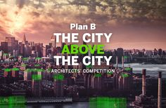 THE CITY ABOVE THE CITY competition challenges architects and students to push the boundaries of modern wood building design in the urban environment. All Over The World, Around The Worlds, B Architecture, Building Extension, Tear Down, Design Competitions, Wood Plans, Wood Design, Problem Solving