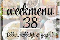 Lekker, makkelijk en gezond weekmenu – week 38 Meals For The Week, Meal Planning, Meal Prep, Food, Essen, Meals, Yemek, Eten