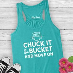 Chuck it in the fuckit bucket ladies tank top