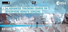 1st ESA Advanced Training Course on Remote Sensing of the Cryosphere Remote Sensing, Training Courses, Technology, Digital, Tech, Tecnologia