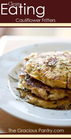 Clean Eating Cauliflower Fritters #cleaneating #eatclean #cleaneatingrecipes #dairyfree #dairyfreerecipes #cleaneatingdiaryfreerecipes
