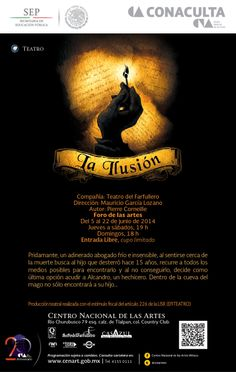 La Ilusión Teatro de las Artes Dir. Mauricio García Lozano  Hasta el 22 de junio