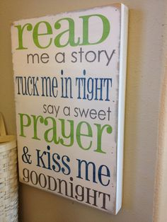 Read+me+a+story+tuck+me+in+tight+say+a+sweet+prayer+by+kspeddler,+$45.00