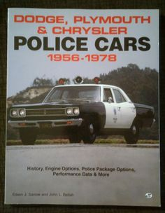 Dodge Plymouth & Chrysler Police Cars 1956-1978 #MOPAR #LawEnforcement #PoliceCarEnthusiast http://www.ebay.com/itm/Dodge-Plymouth-amp-Chrysler-Police-Cars-1956-1978-MOPAR-Law-Enforcement-/152606962282?ssPageName=STRK:MESE:IT