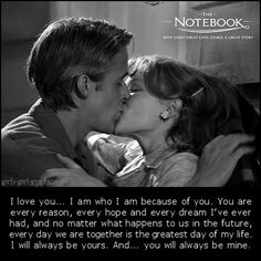 The Notebook.  We aren't so sure that quotes from the movie are all that memorable...but memorizing them and then pretending you 'just came up with that' would help score major points.    http://goo.gl/6yJEC