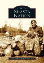 Shasta Nation - By Betty Lou Hall, Monica Jae Hall