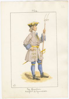 Dauphin, Sergeant, 1724 by Charles Lyall. Louis Xiv, Disco Fashion, British Armed Forces, Seven Years' War, 18th Century Clothing, Royal Guard, French Army, 16th Century, Military Uniforms