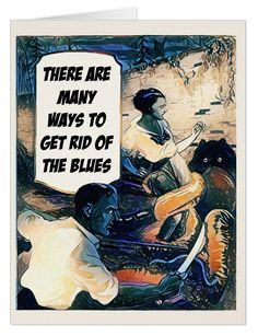 Get Rid Of The Blues - Big Greeting Card http://www.zazzle.com/get_rid_of_the_blues_big_greeting_card-137344156809661246 #theblues #depression #card #humor #humour #friendship