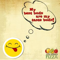 My best buds are my taste buds! :D