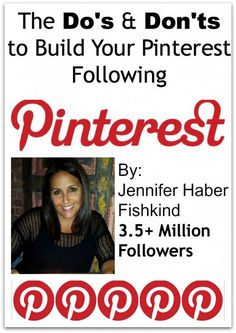 The Do's and Dont's: How to Build Your Pinterest following