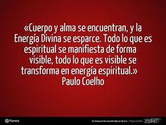 Sobre el Sexo, en 'El manuscrito encontrado en Accra' de Paulo Coelho: «Cuerpo y alma se encuentran, y la Energía Divina se esparce. Todo lo que es espiritual se manifiesta de forma visible, todo lo que es visible se transforma en energía espiritual.» - http://www.elmanuscritoencontradoenaccra.com/ #Quote #PauloCoelho #Coelho