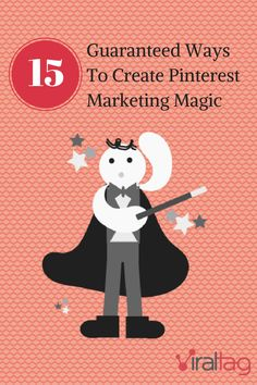 15 Guaranteed Ways to Create Pinterest Marketing Magic. CLICK HERE TO LEARN 15 ways to help you excel with your Pinterest marketing http://blog.viraltag.com/2014/04/29/pinterest-expert-shares-15-guaranteed-ways-to-create-pinterest-marketing-magic/ #PinterestTips #PinterestForBusiness