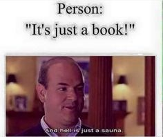 "It's not ""just a book,"" OK?"
