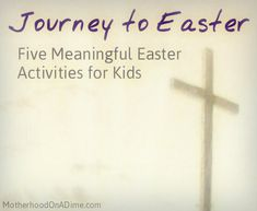 Journey to Easter: Five Meaningful Easter Crafts for Kids